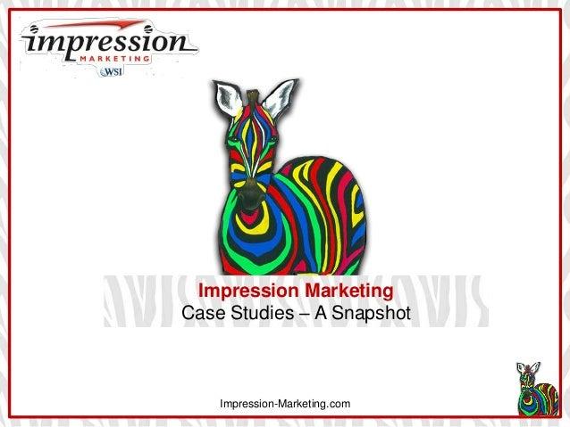 Impression Marketing Case Studies – A Snapshot  Impression-Marketing.com