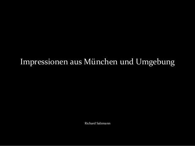 Impressionen aus München und Umgebung               Richard Salzmann