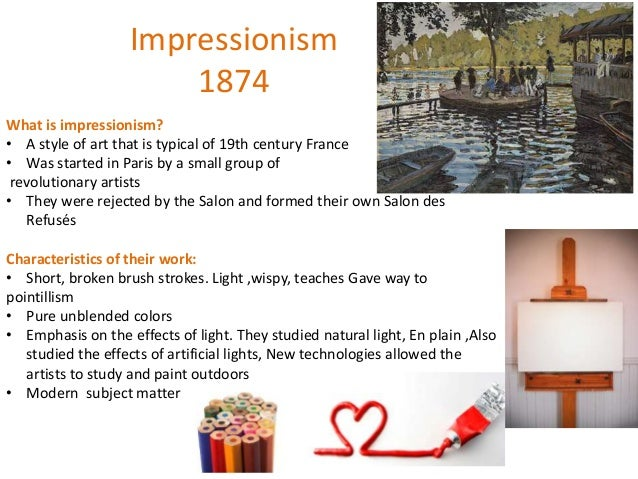 Impressionism 1874 What is impressionism? • A style of art that is typical of 19th century France • Was started in Paris b...