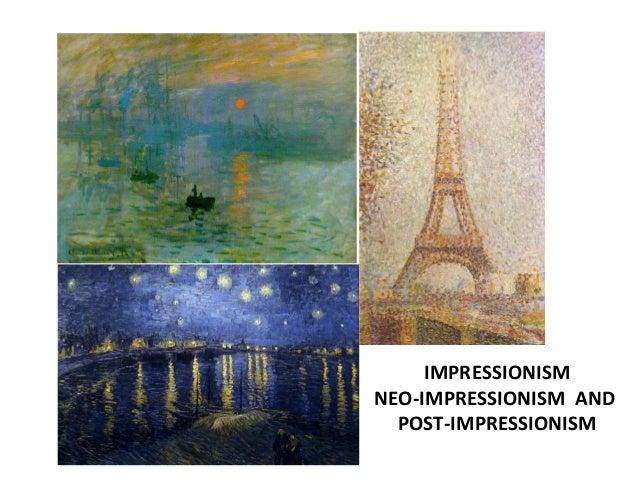 IMPRESSIONISMNEO-IMPRESSIONISM ANDPOST-IMPRESSIONISM