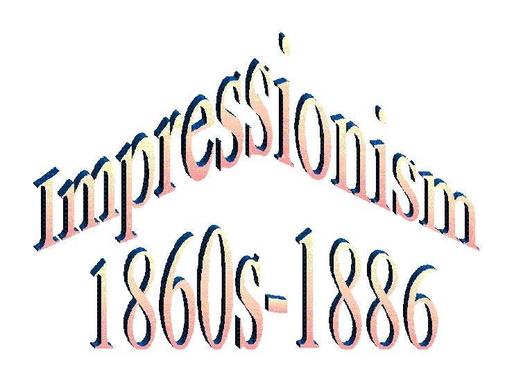 Impressionism 1860s-1886