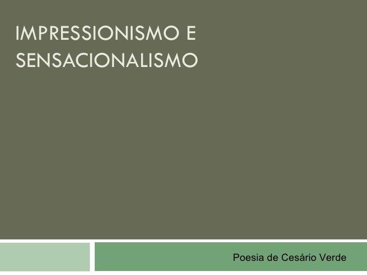 IMPRESSIONISMO ESENSACIONALISMO                   Poesia de Cesário Verde