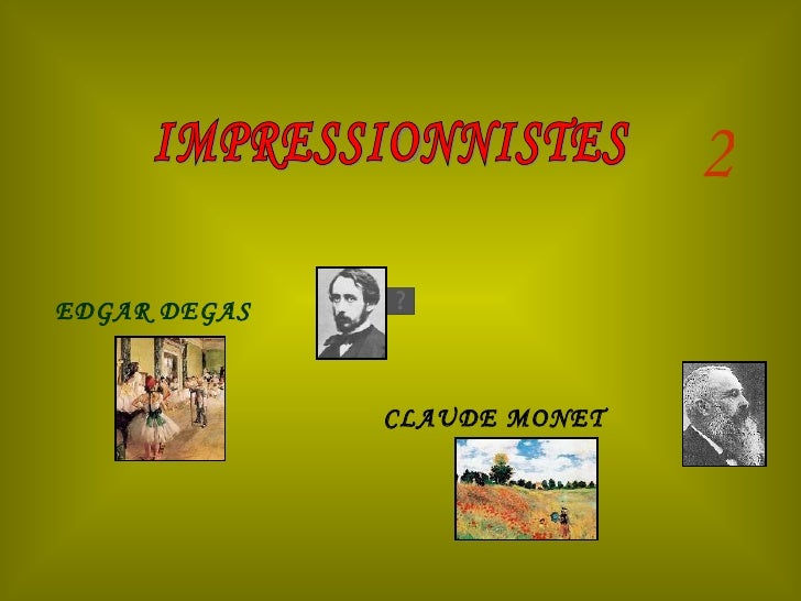 IMPRESSIONNISTES 2 EDGAR DEGAS CLAUDE MONET