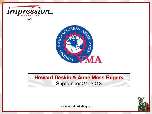 Howard Deskin & Anne Moss Rogers September 24, 2013  Impression-Marketing.com