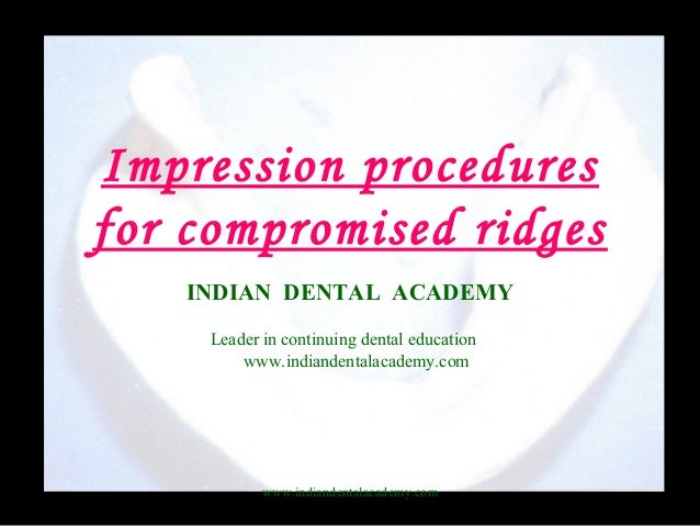 Impression procedures for compromised ridgesvvvv / implant dentistry course/ implant dentistry course