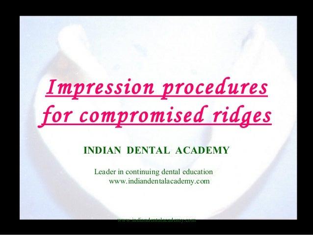 Impression procedures for compromised ridges  / implant dentistry course/ implant dentistry course