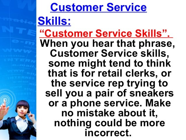 essays customer service skills A good customer service is the lifeblood of any business were can offer promotions and slash prices to bring in as many new customers as they want, but unless we can.
