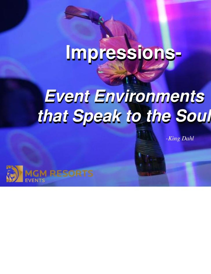 Impressions- Event Environmentsthat Speak to the Soul                -King Dahl