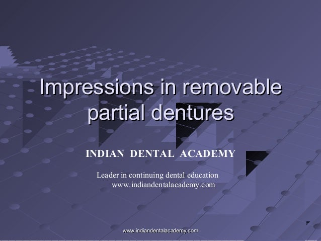 Impressions in removableImpressions in removable partial denturespartial dentures INDIAN DENTAL ACADEMY Leader in continui...