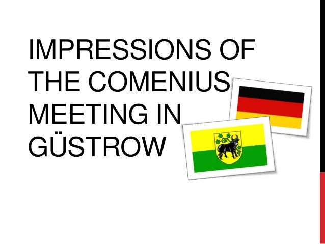 Impressions of the comenius meeting in güstrow   còpia
