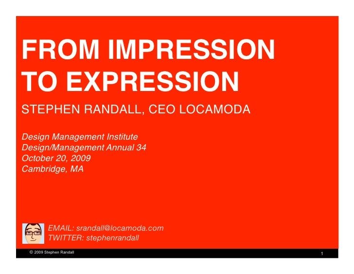 FROM IMPRESSION TO EXPRESSION! STEPHEN RANDALL, CEO LOCAMODA!  Design Management Institute! Design/Management Annual 34 ! ...