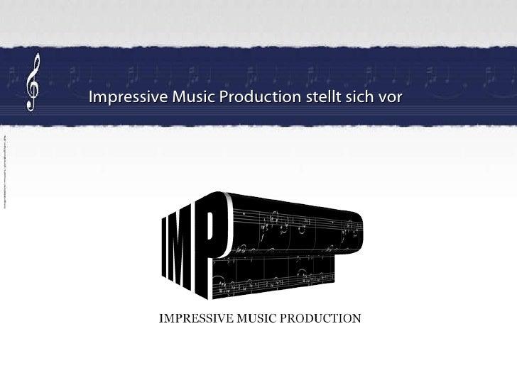 Impressive Music Production stellt sich vor