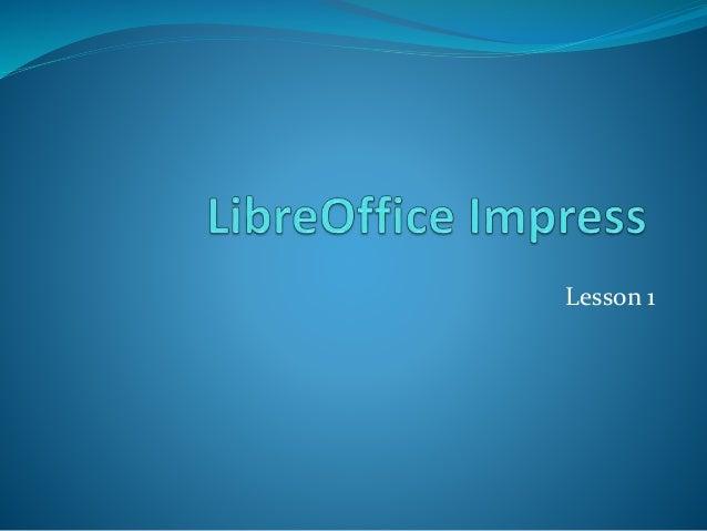 Libre Office Impress Lesson 1