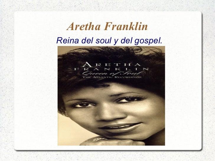 Aretha FranklinReina del soul y del gospel.