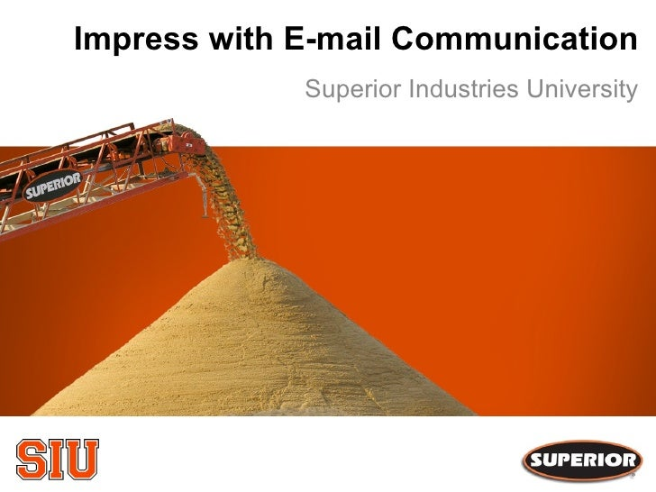 Impress with E-mail Communication Superior Industries University