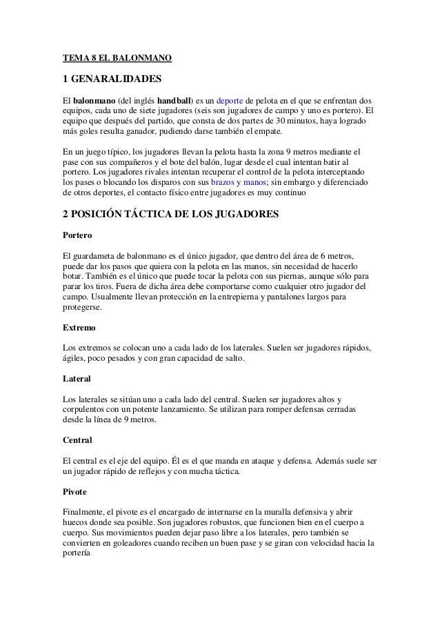 TEMA 8 EL BALONMANO  1 GENARALIDADES El balonmano (del inglés handball) es un deporte de pelota en el que se enfrentan dos...