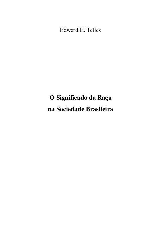 Edward E. Telles  O Significado da Raça na Sociedade Brasileira