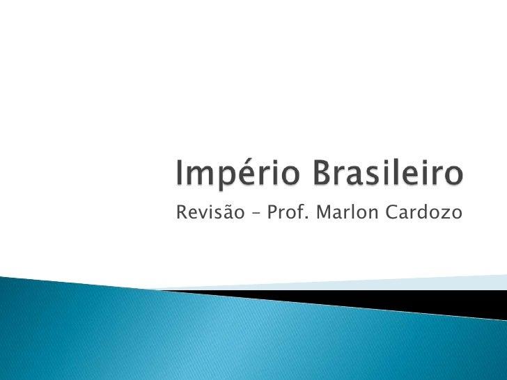 Revisão – Prof. Marlon Cardozo