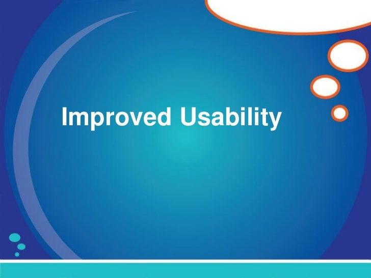 Improved Usability