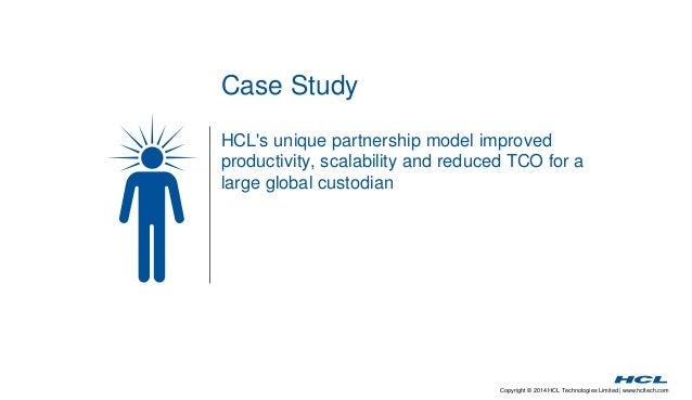 Copyright © 2014 HCL Technologies Limited | www.hcltech.com  Case Study  HCL's unique partnership model improved  producti...