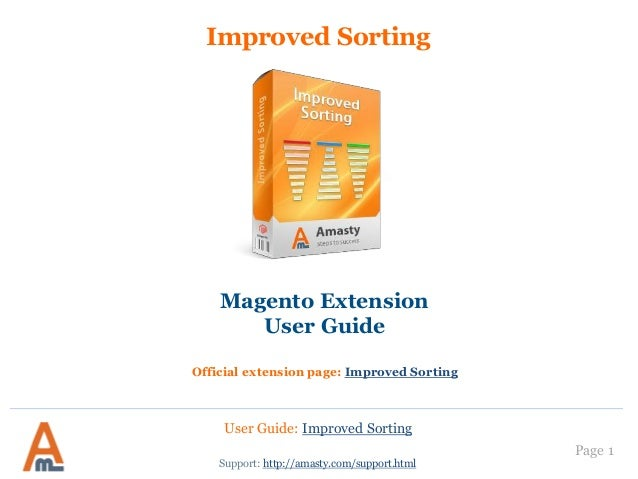 Improved Sorting Magento Extension User Guide Official extension page: Improved Sorting User Guide: Improved Sorting Page ...