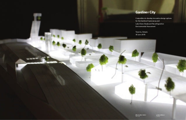 Gardiner CityCompetition to develop innovative design optionsfor the Gardiner Expressway andLake Shore Boulevard Reconfigu...