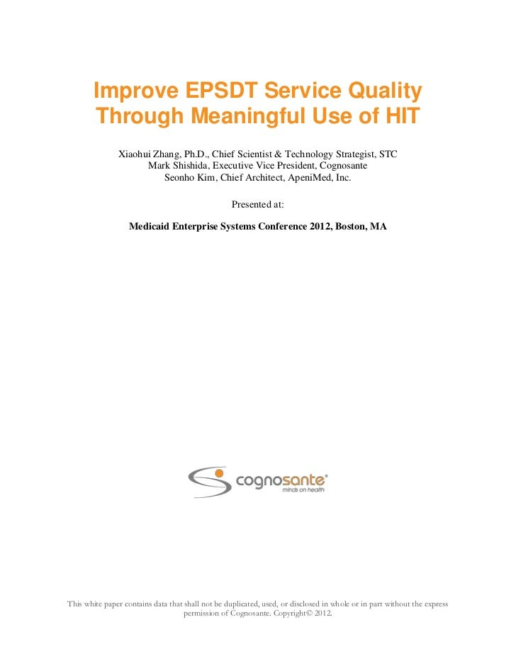 Improve EPSDT Service Quality        Through Meaningful Use of HIT               Xiaohui Zhang, Ph.D., Chief Scientist & T...