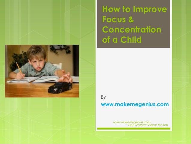 Improve focus & concentration in a c hild