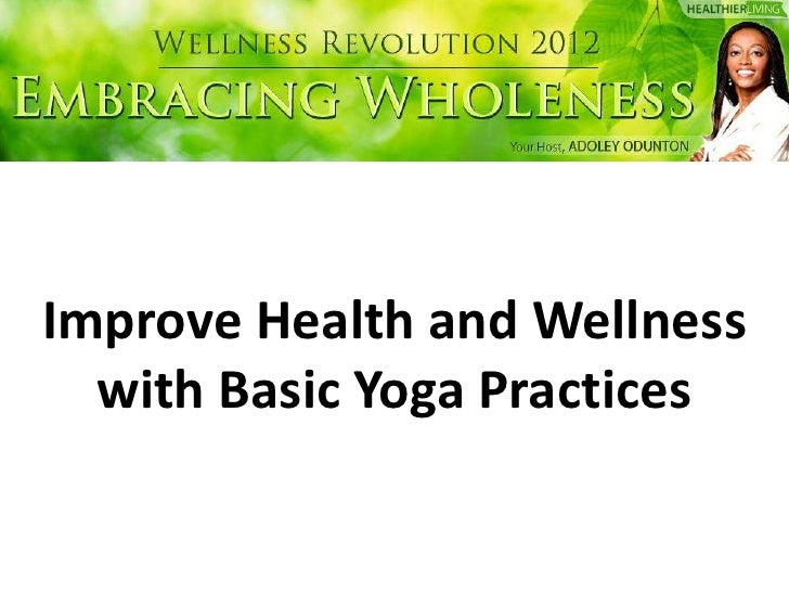 Improve Health and Wellness  with Basic Yoga Practices
