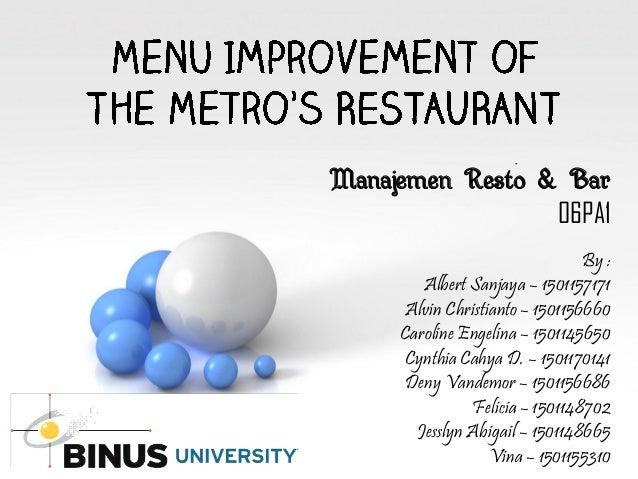 Manajemen Resto & Bar 06PA1 By : Albert Sanjaya – 1501157171 Alvin Christianto– 1501156660 Caroline Engelina – 1501145650 ...