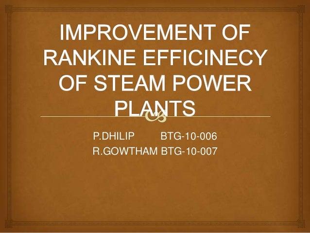 Improvement of rankine efficinecy of steam power plants