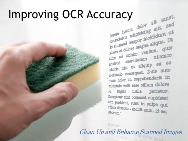 Improving OCR Accuracy Clean Up and Enhance Scanned Images