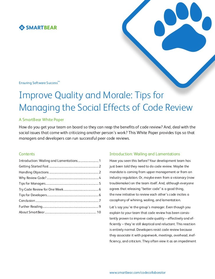 SMEnsuring Software SuccessImprove Quality and Morale: Tips forManaging the Social Effects of Code ReviewA SmartBear White...