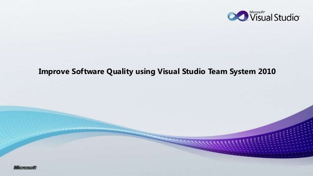 Improve software quality using visual studio 2010