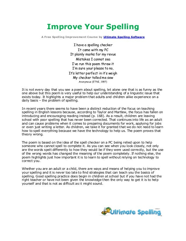 Improve Your Spelling A Free Spelling Improvement Course by Ultimate Spelling Software I have a spelling checker It came w...