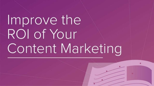 Improve the ROI of Your Content Marketing