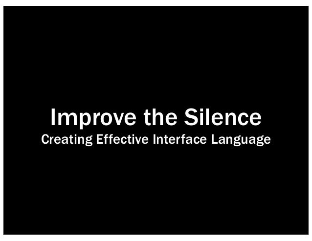 Improve the Silence: Creating Effective Interface Language