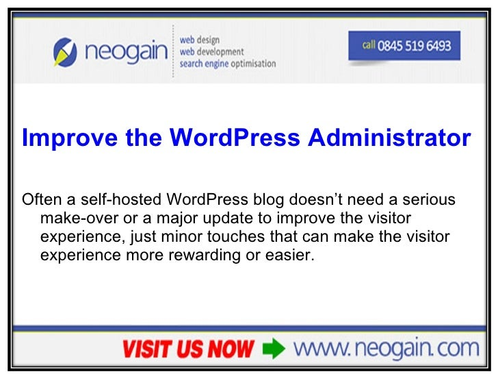 <ul><li>Improve the WordPress Administrator and Visitor Experience </li></ul><ul><li>Often a self-hosted WordPress blog do...