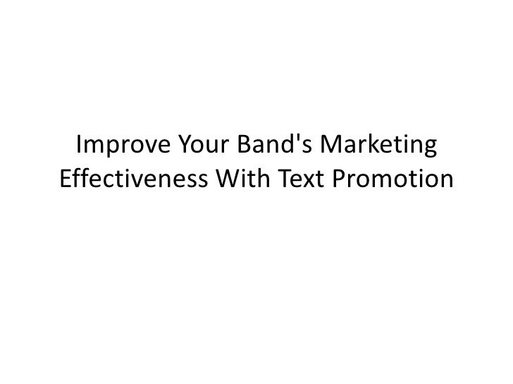 Improve Your Band's Marketing Effectiveness With Text Promotion<br />