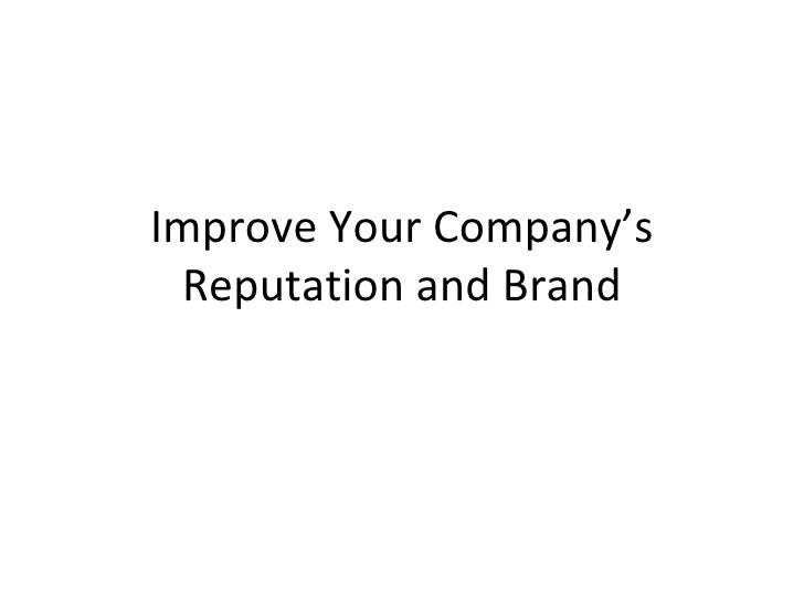 Improve your company's reputation and brand