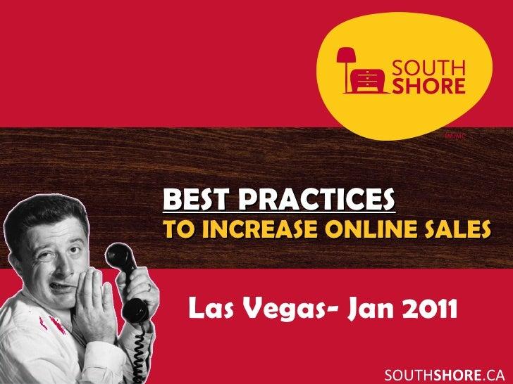 SOUTH SHORE .CA BEST PRACTICES TO INCREASE ONLINE SALES Las Vegas- Jan 2011