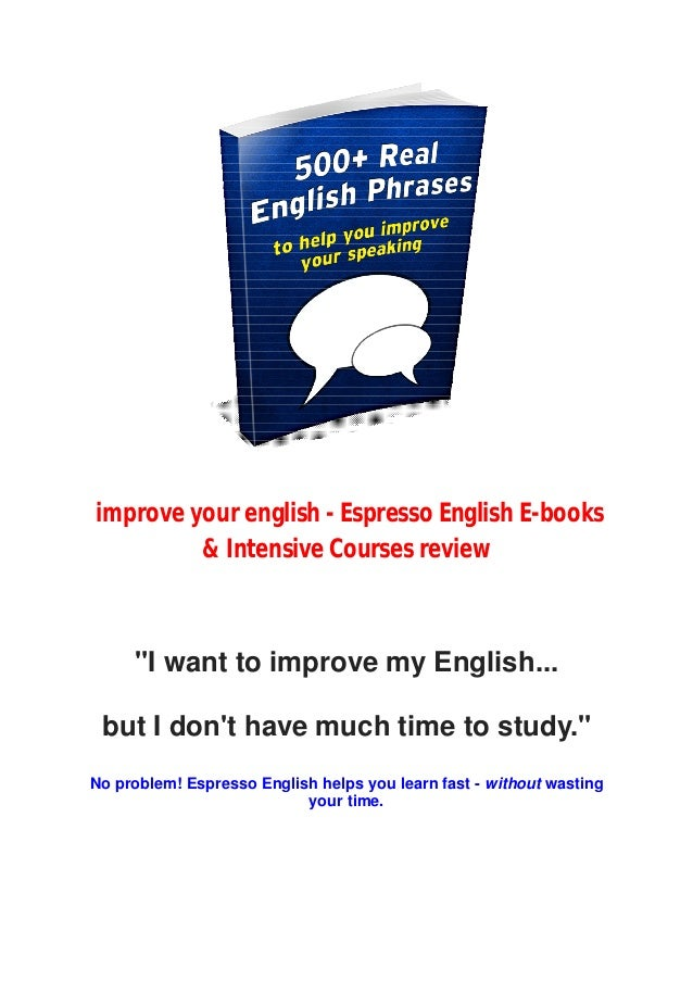 "improve your english - Espresso English E-books & Intensive Courses review ""I want to improve my English... but I don't ha..."