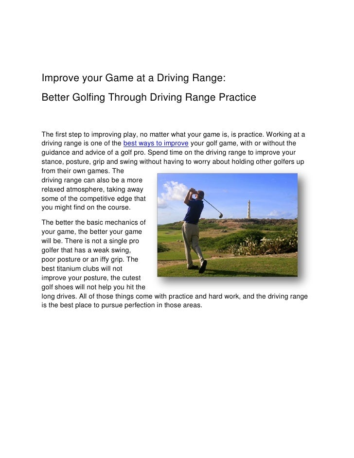 Improve your Game at a Driving Range: Better Golfing Through Driving Range Practice   The first step to improving play, no...