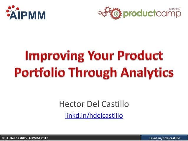 Improve Your Product Portfolio Through Analytics - H. Del Castillo