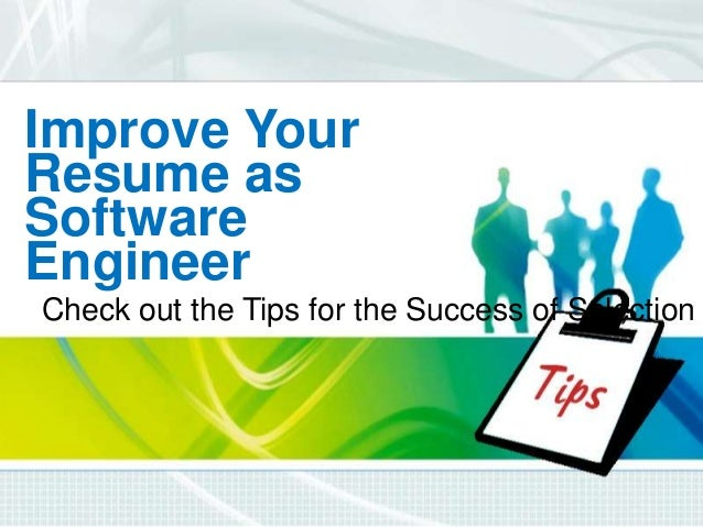 Improve Your Resume as Software Engineer Check out the Tips for the Success of Selection