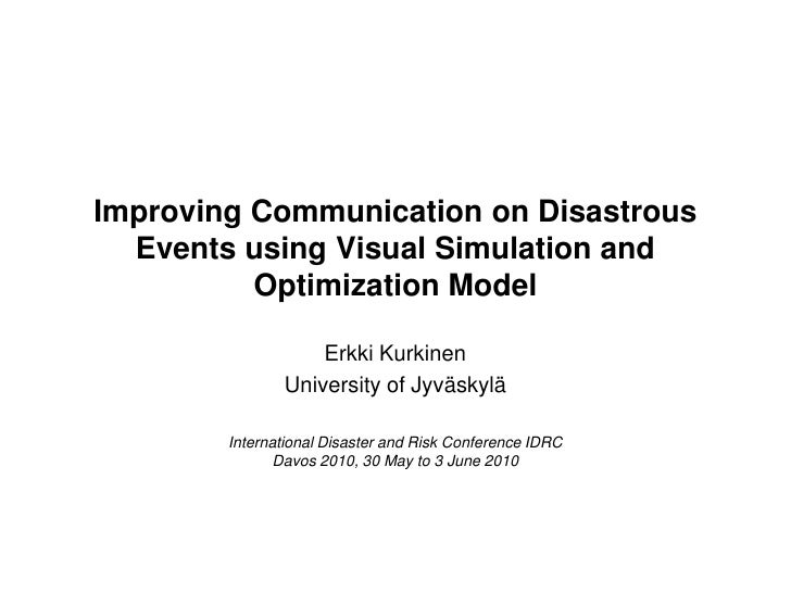 Improving Communication on Disastrous Events using Visual Simulation and Optimization Model