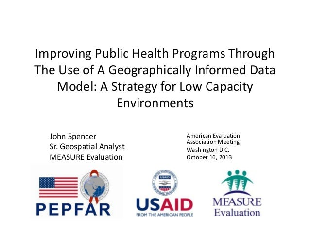Improving Public Health Programs Through The Use of A Geographically Informed Data Model: A Strategy for Low Capacity Envi...