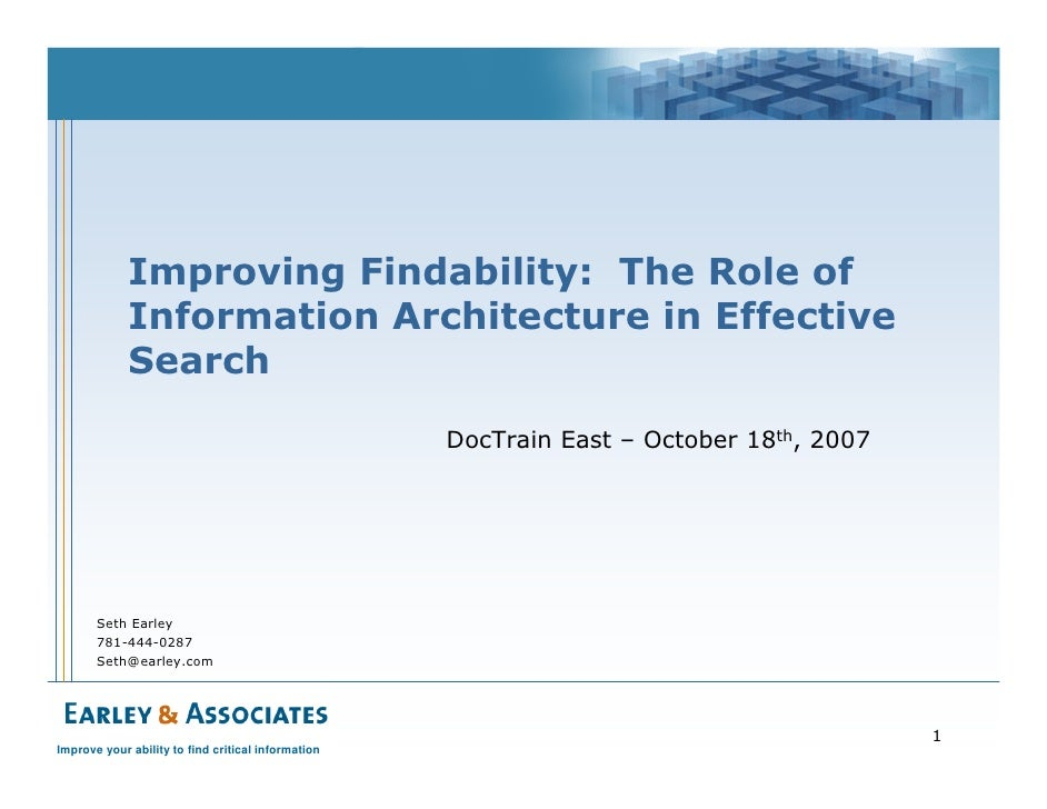 Improving Findability: The Role of              Information Architecture in Effective              Search                 ...