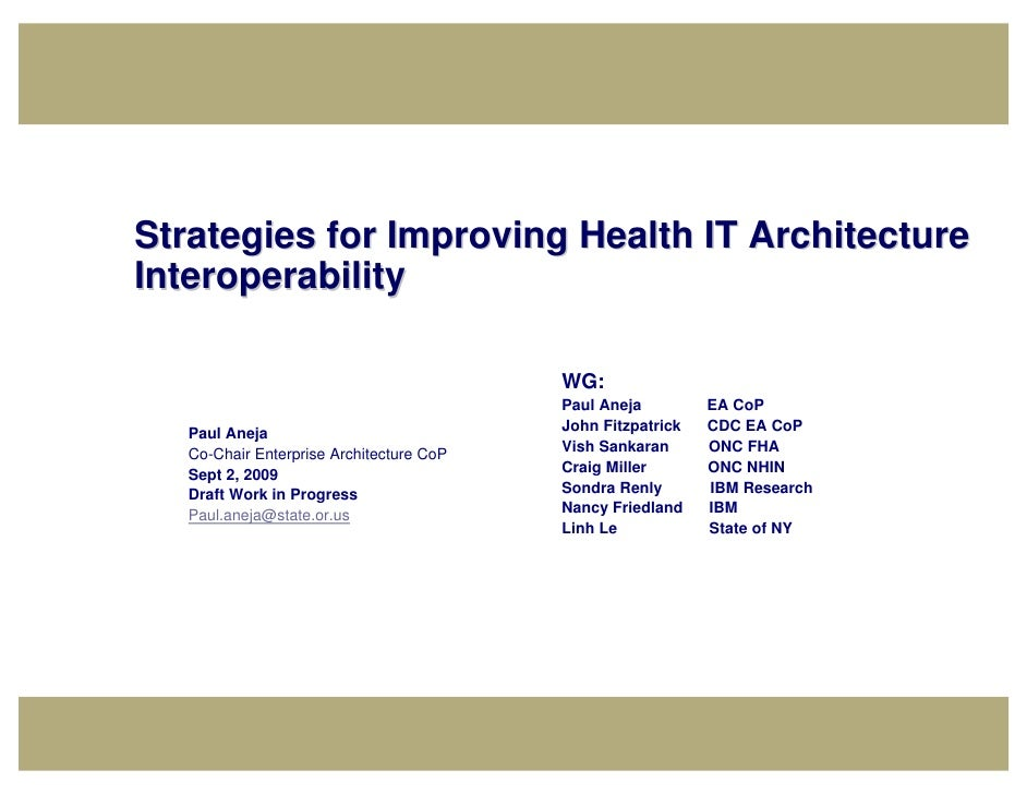 Strategies for Improving Health IT Architecture Interoperability                                            WG:           ...