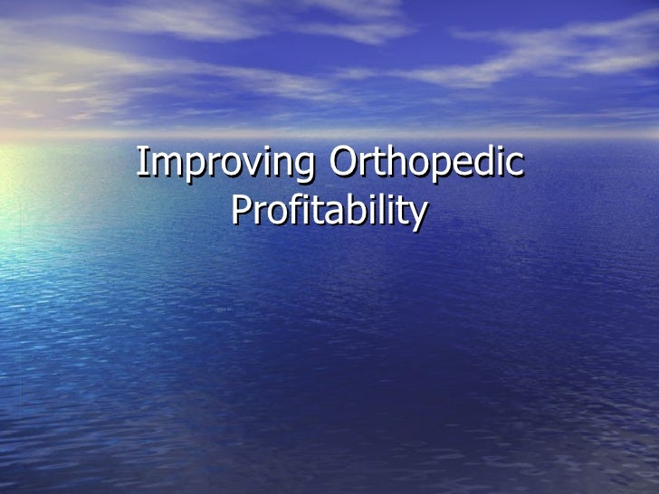 Improving Orthopedic Profitability